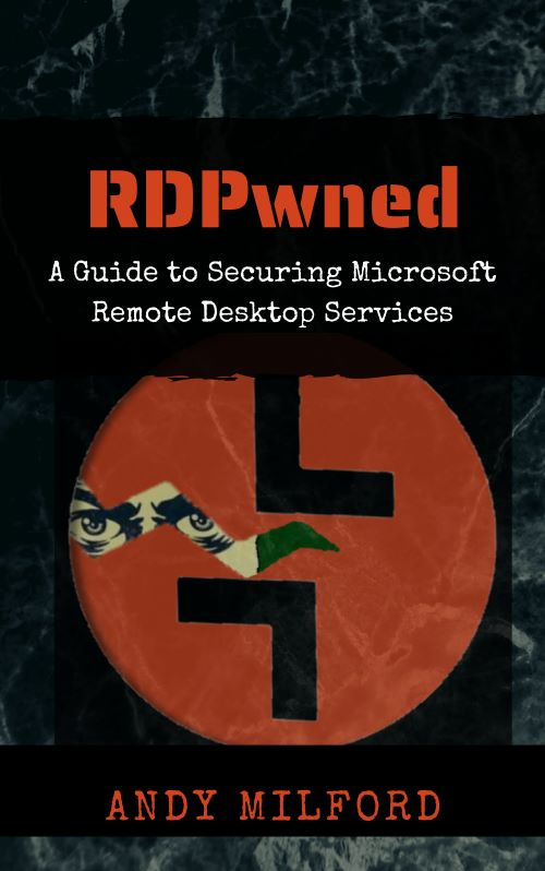 RDPwned - A Guide to Securing Microsoft Remote Desktop Services